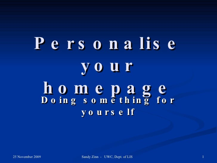 Personalise your homepage Doing something for yourself