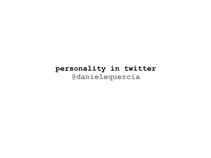 p ersonality in twitter @danielequercia