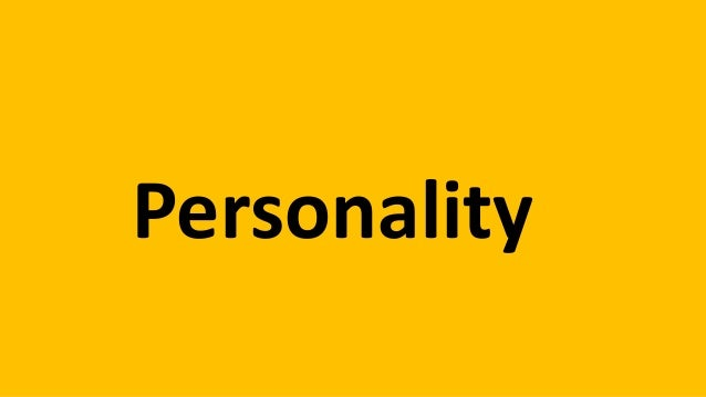 How is your personality?