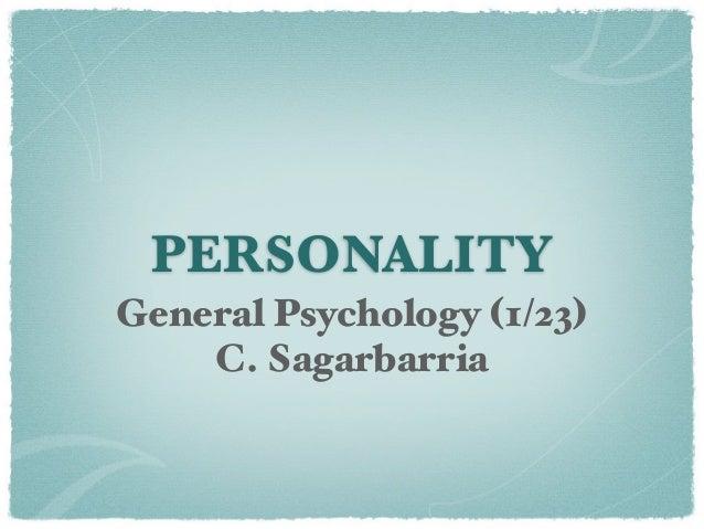 PERSONALITYGeneral Psychology (1/23)    C. Sagarbarria