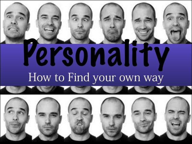 Personality - How to Find your own Way