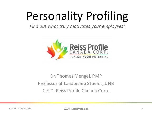 Personality Profiling Find out what truly motivates your employees! Dr. Thomas Mengel, PMP Professor of Leadership Studies...