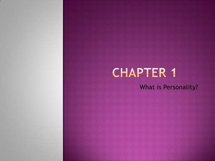 Chapter 1 <br />What is Personality?<br />