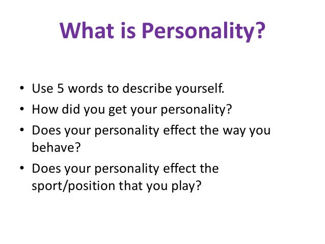 describe yourself with 10 psychological characteristics Discover your personal strengths and weaknesses with this entertaining  it will help you to improve yourself to know  – clock time vs psychological time.