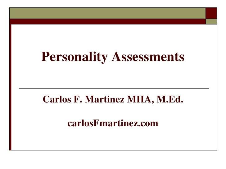 Personality AssessmentsCarlos F. Martinez MHA, M.Ed.     carlosFmartinez.com