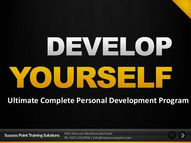 Ultimate Complete Personal Development Program              #40, Museum Nanthencode Road              Ph: 0471-2310796 / i...