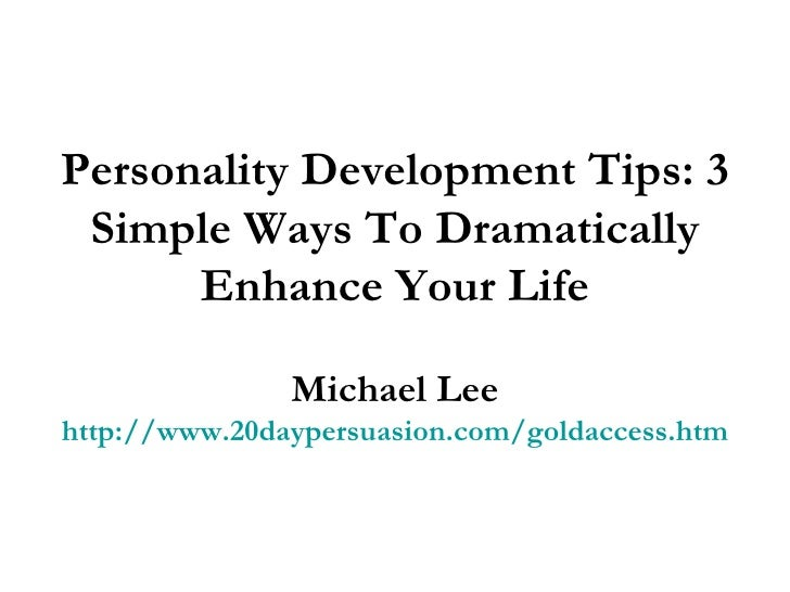 10 ways to improve your personality Explore lifehack for similar articles to help you improve your life lifestyle 10 virtually instant ways to improve your life there are two common ways this.