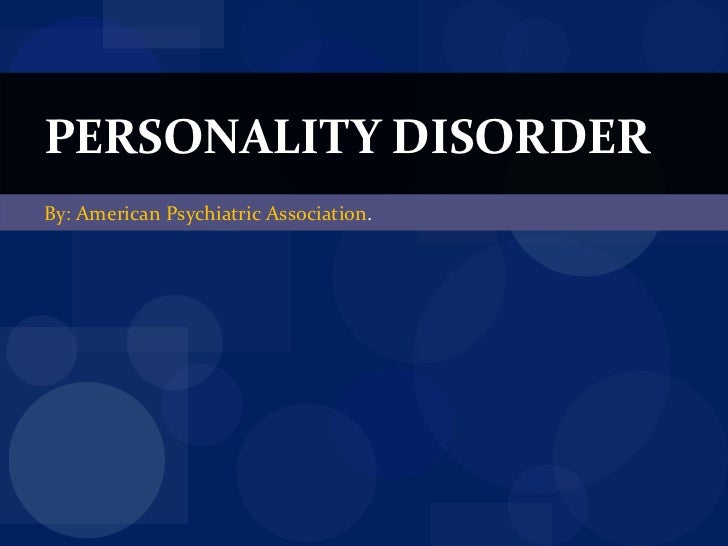 By: American Psychiatric Association . PERSONALITY DISORDER