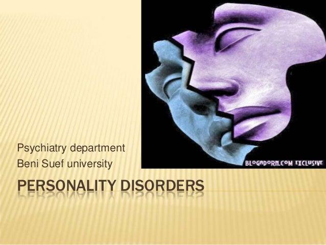 Psychiatry department Beni Suef university  PERSONALITY DISORDERS