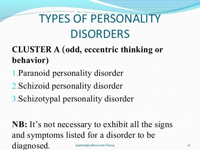 do you think that personality disorders are true mental illness Personality disorder: key facts this isn't true if you have a personality personality disorders tend to fall into three groups according to the.
