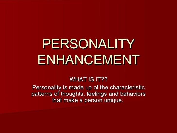 Personality enhancement