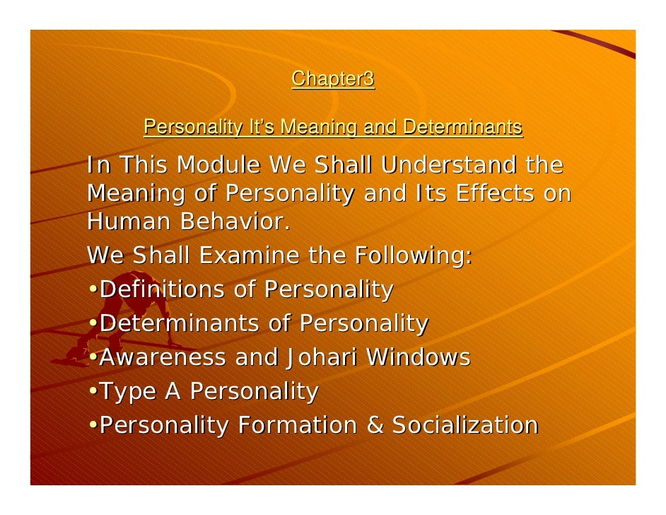 Chapter3    Personality It's Meaning and DeterminantsIn This Module We Shall Understand theMeaning of Personality and Its ...
