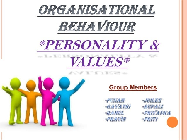 *PERSONALITY & VALUES* Group Members