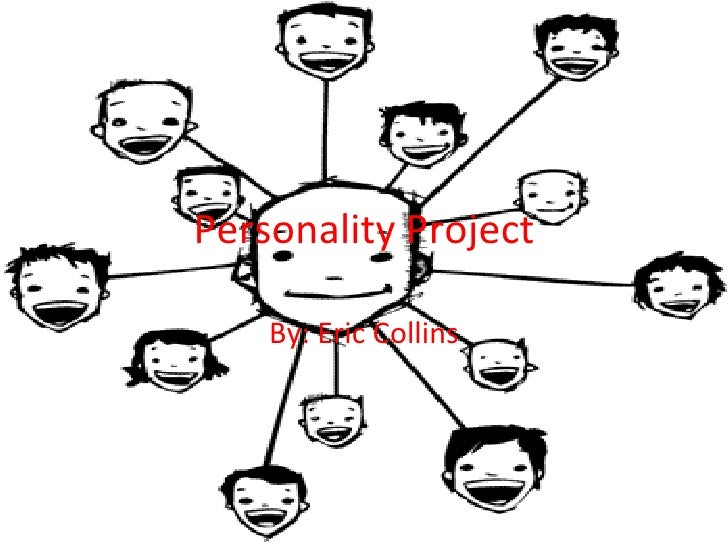 Personality Project By: Eric Collins