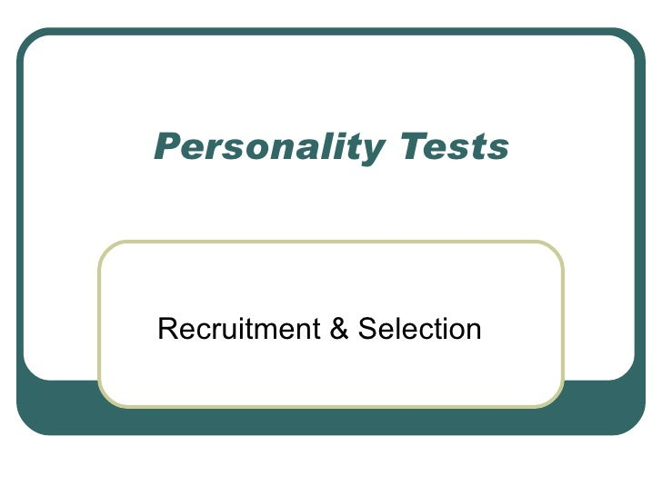 Personality Tests Recruitment & Selection