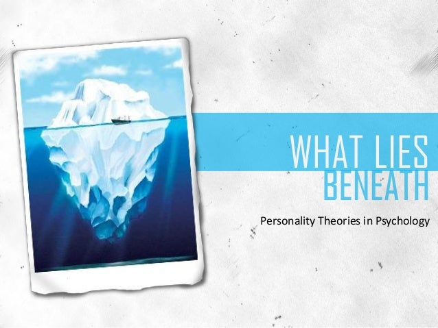 WHAT LIES Personality Theories in Psychology