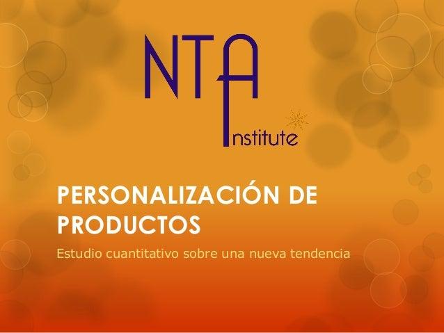 PERSONALIZACIÓN DE PRODUCTOS Estudio cuantitativo sobre una nueva tendencia