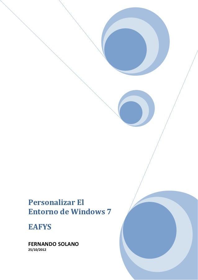 Personalizar ElEntorno de Windows 7EAFYSFERNANDO SOLANO25/10/2012