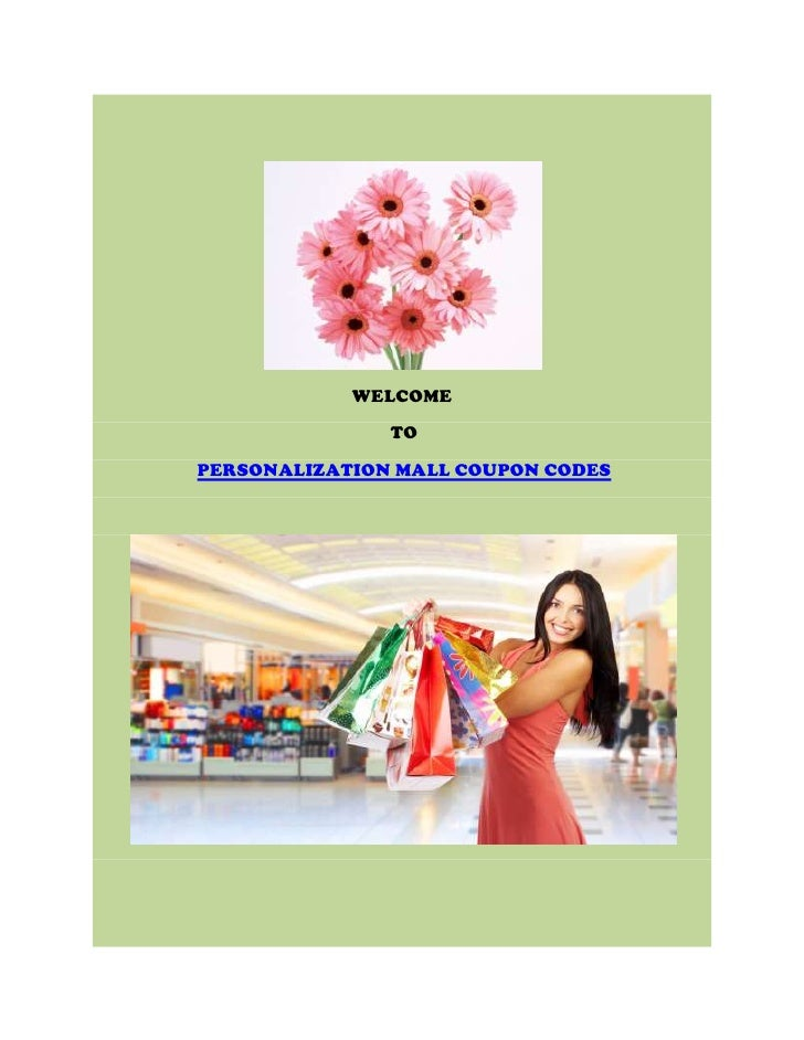 WELCOME               TOPERSONALIZATION MALL COUPON CODES
