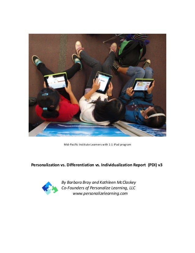 Mid-Pacific Institute 1:1 iPad Program Personalization vs. Differentiation vs. Individualization Report (v2)              ...