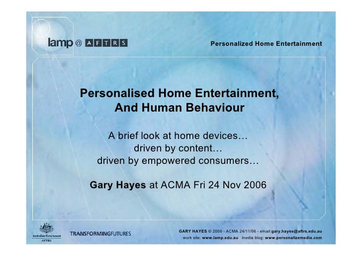 Personalized Home Entertainment     Personalised Home Entertainment,      And Human Behaviour       A brief look at home d...
