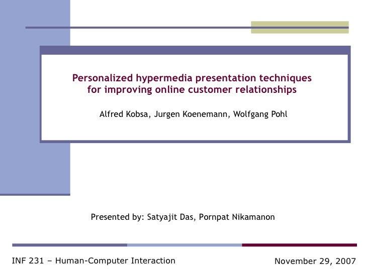 Personalized hypermedia presentation techniques  for improving online customer relationships  Alfred Kobsa, Jurgen Koenema...