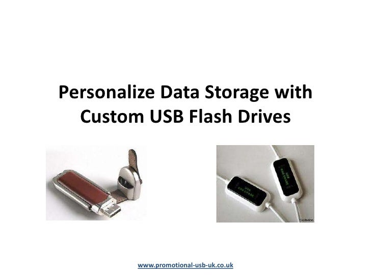 Personalize data storage with custom usb flash drives