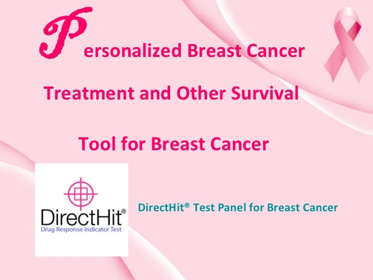 P ersonalized Breast Cancer Treatment and Other Survival  Tool for Breast Cancer DirectHit® Test Panel for Breast Cancer