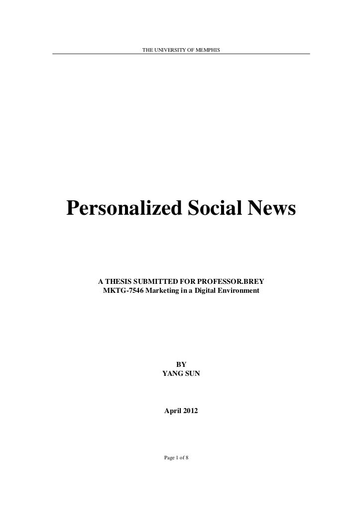 THE UNIVERSITY OF MEMPHISPersonalized Social News   A THESIS SUBMITTED FOR PROFESSOR.BREY    MKTG-7546 Marketing in a Digi...