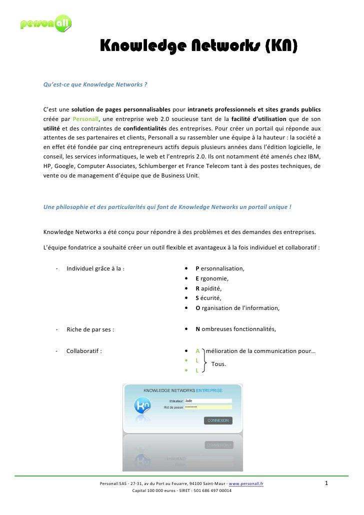 Knowledge Networks (KN)  Qu'est-ce que Knowledge Networks ?   C'est une solution de pages personnalisables pour intranets ...