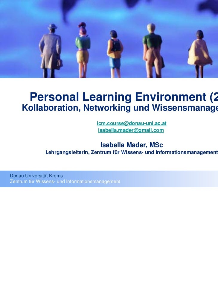 Leben 2.0        Personal Learning Environment (2.0)     Kollaboration, Networking und Wissensmanagement                  ...