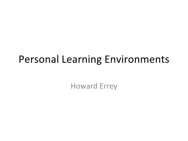 Personal Learning Environments Howard Errey
