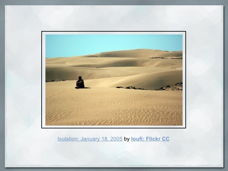 Isolation: January 18, 2005  by  loufi: Flickr CC