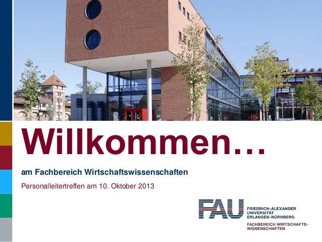 am Fachbereich Wirtschaftswissenschaften Personalleitertreffen am 10. Oktober 2013 Willkommen…