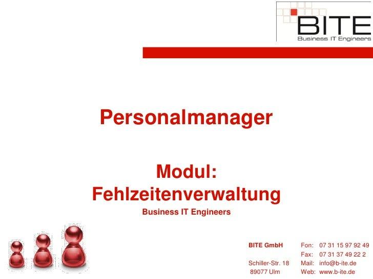 Personalmanager         Modul: Fehlzeitenverwaltung      Business IT Engineers                                BITE GmbH   ...