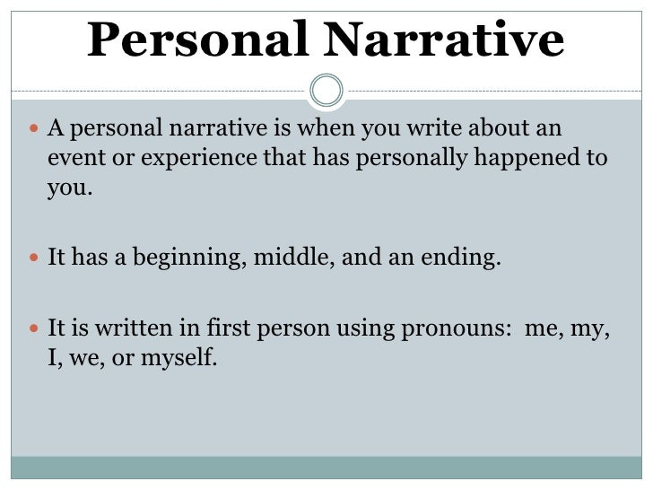 Personal Narrative A personal narrative is when you write about an ...