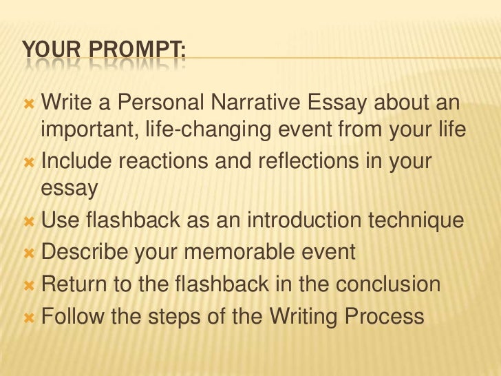 narrative essay on a life changing event Answer to personal narrative 750 word essay  a life-changing momentthink of a specific experience that  story as well as explain how this event.
