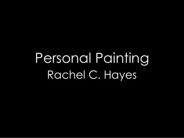 Personal Painting Rachel C. Hayes