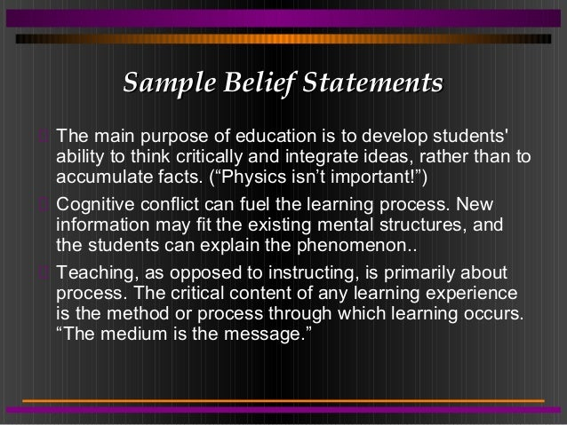 belief statement about teaching and learning Teachers must devote ample time to developing the relationships within the classroom in order to foster an environment in.