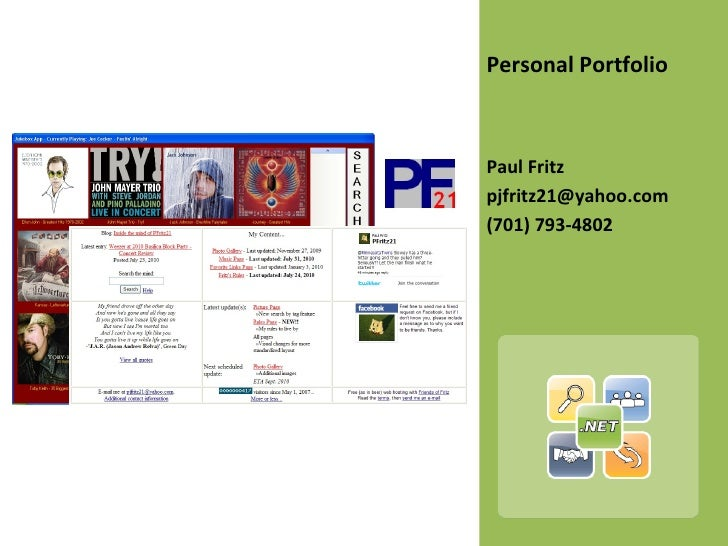 <ul><li>Personal Portfolio </li></ul><ul><li>Paul Fritz </li></ul><ul><li>[email_address] </li></ul><ul><li>(701) 793-4802...