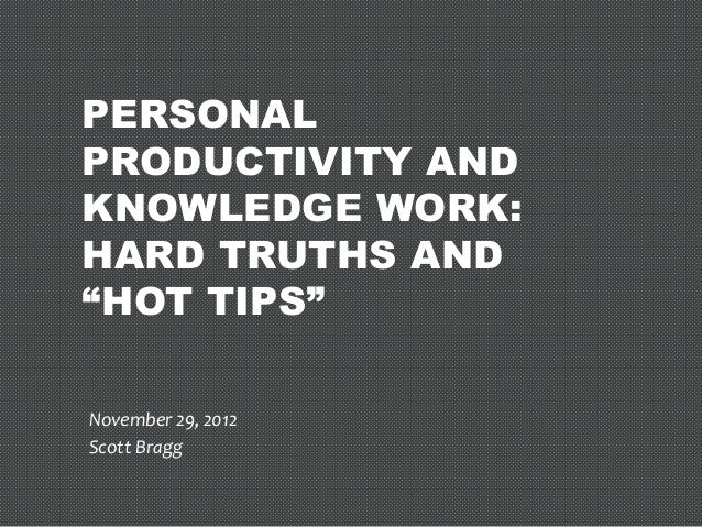 "Personal Productivity & Knowledge Work: Hard Truths and ""Hot Tips"""