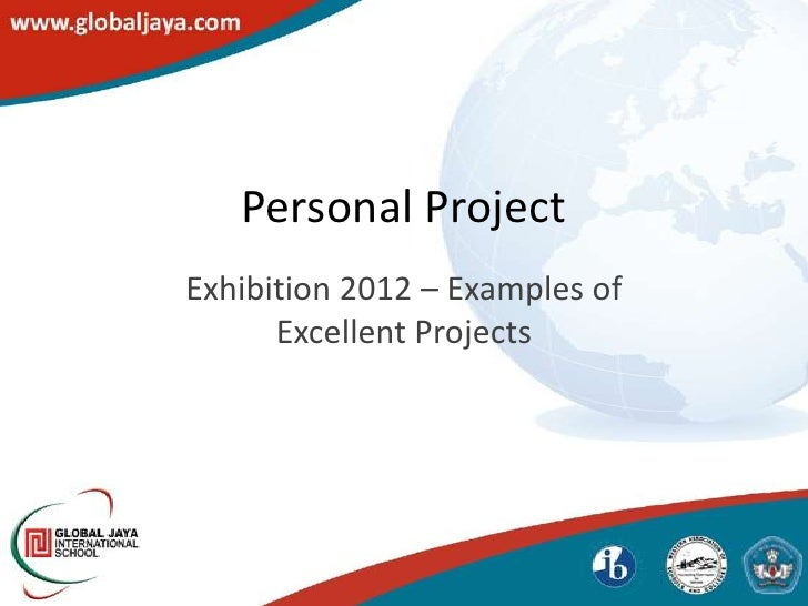 Personal ProjectExhibition 2012 – Examples of      Excellent Projects