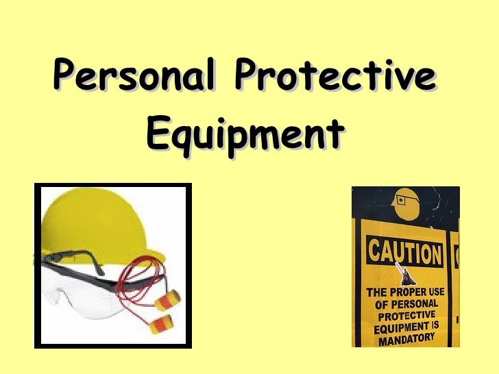 Types Personal Protective Equipment Personal Protective Equipment
