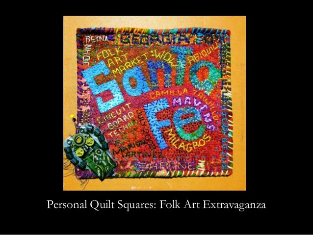 Personal Quilt Squares: Folk Art Extravaganza