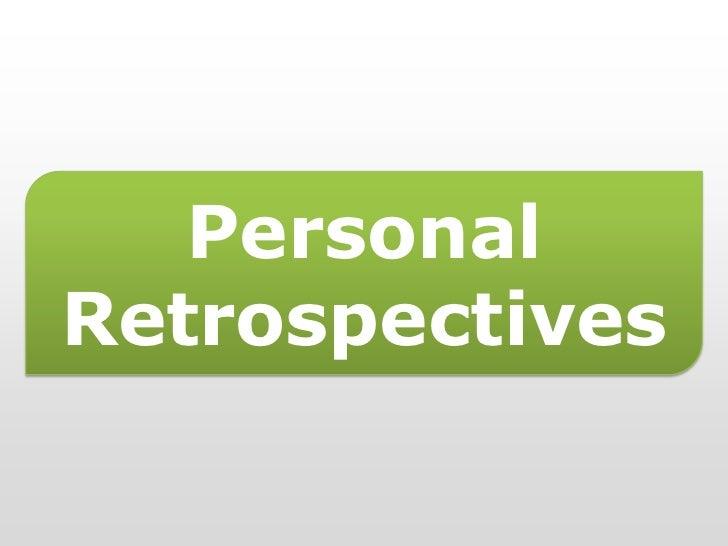Personal Retrospectives