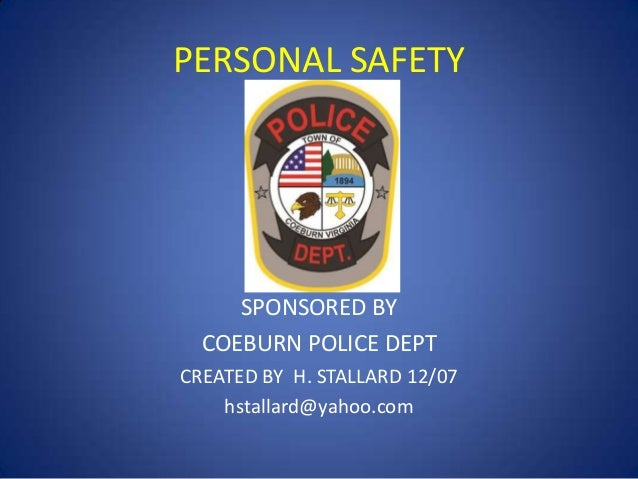 PERSONAL SAFETY  SPONSORED BY COEBURN POLICE DEPT CREATED BY H. STALLARD 12/07 hstallard@yahoo.com