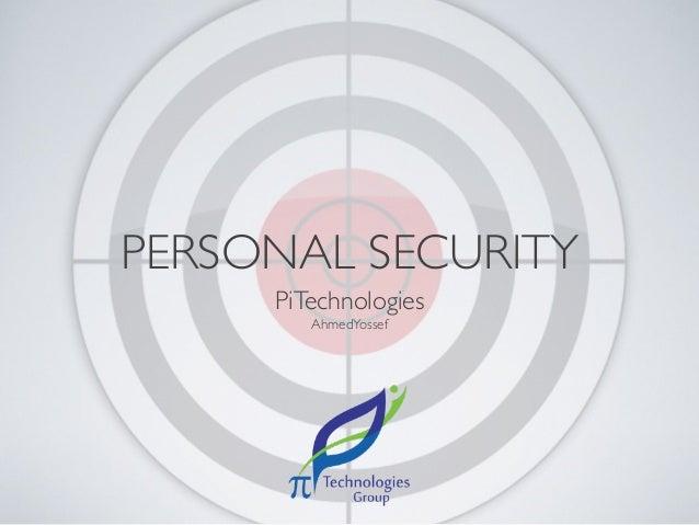 PERSONAL SECURITYPiTechnologiesAhmedYossef