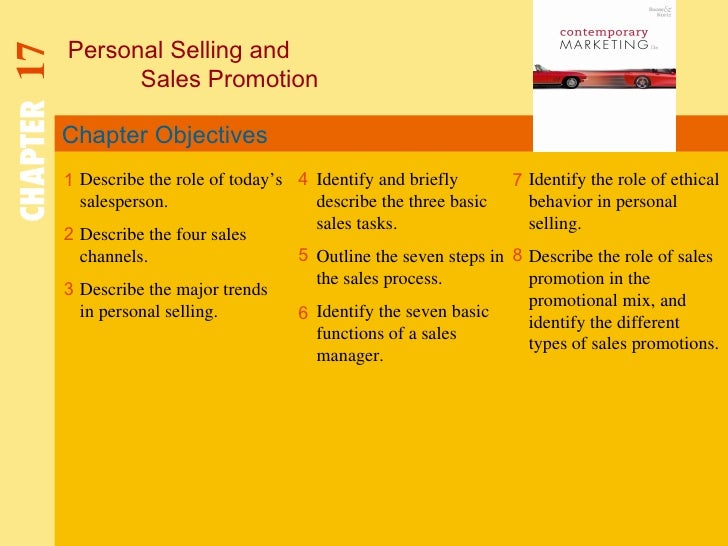 Chapter Objectives Personal Selling and  Sales Promotion CHAPTER   17 1 2 4 7 8 Describe the role of today's salesperson. ...