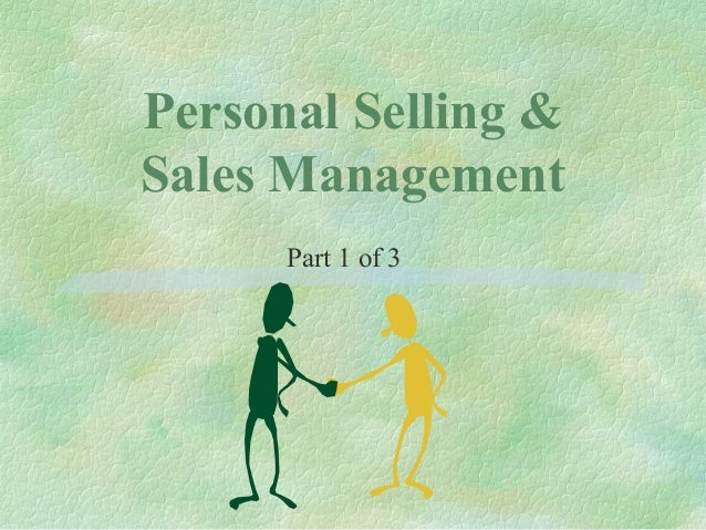 Personal Selling & Sales Management Part 1 of 3
