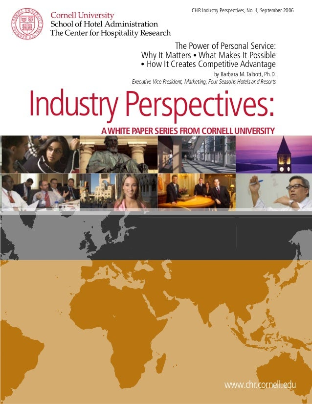 CHR Industry Perspectives, No. 1, September 2006 The Power of Personal Service: Why It Matters • What Makes It Possible • ...